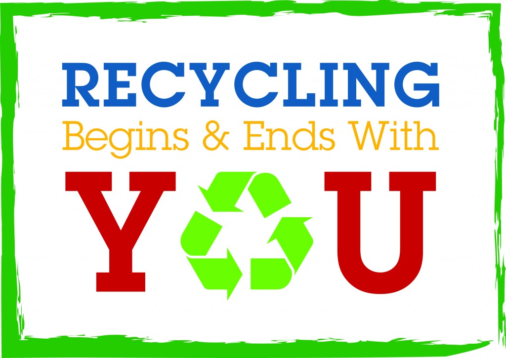Recycling begins and ends with you